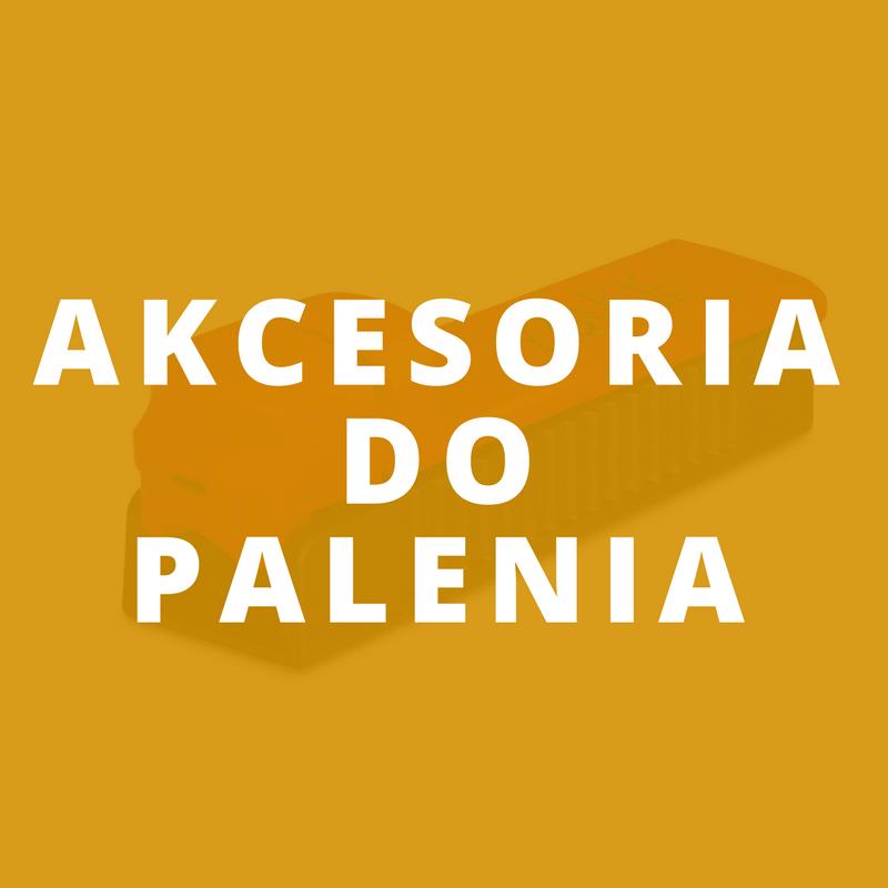 AKCESORIA DO PALENIA